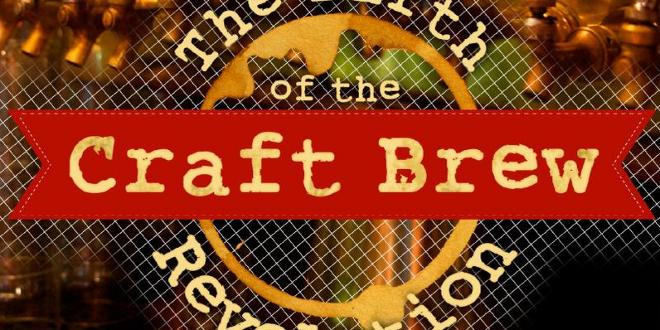 The Birth of the Craft Brew Revolution
